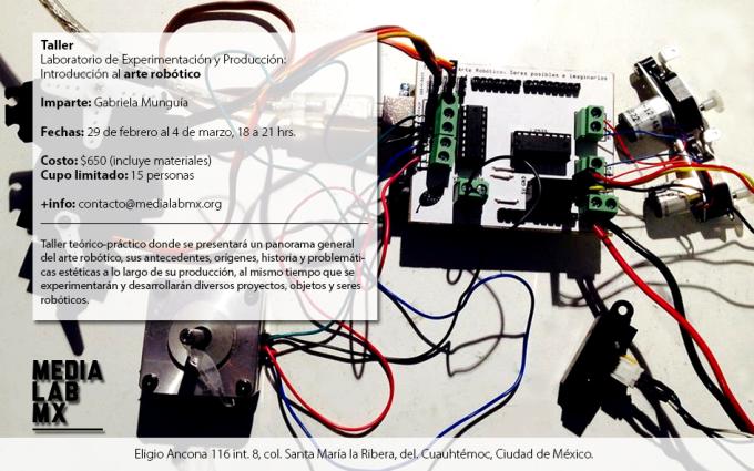 Laboratorio de experimentación y producción. Introducción al arte robótico en el Medialabmx.