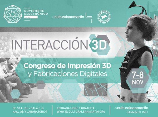 """Presentación """"Bioimpresión en las artes electrónicas"""" en el Congreso de Impresión 3D Interacción3D, Centro Cultural San Martín, 2015"""